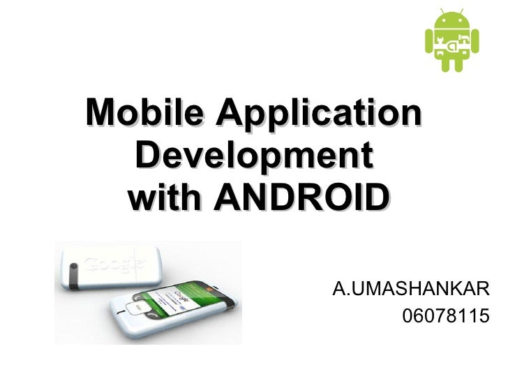 Mobile Application Development  with ANDROID A.UMASHANKAR 06078115