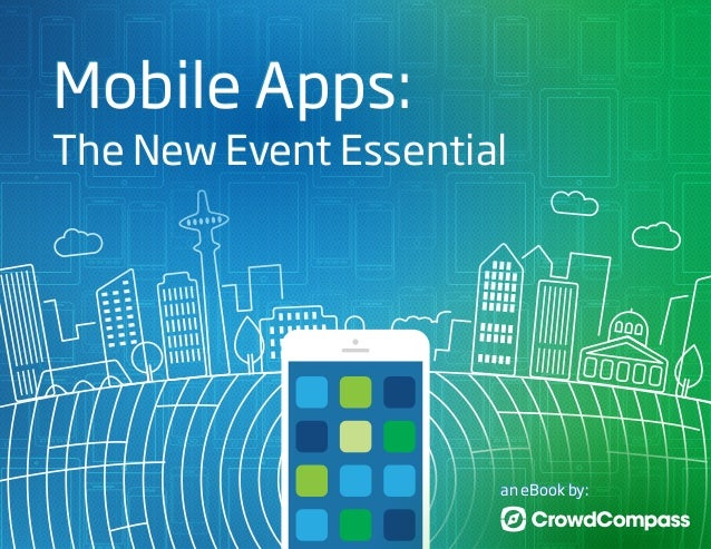 Mobile Apps:  The New Event Essential  an eBook by: