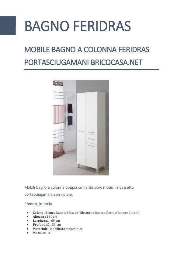 https://image.slidesharecdn.com/mobile-bagno-colonna-doppia-feridras-180213154533/95/mobile-bagno-a-colonna-doppia-feridras-1-638.jpg?cb=1518536830