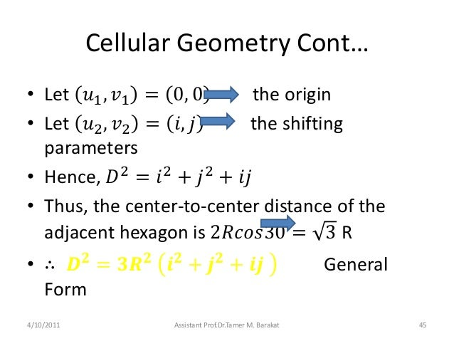 Cellular Geometry Cont…• Let 𝑢1, 𝑣1 = 0, 0 the origin• Let 𝑢2, 𝑣2 = 𝑖, 𝑗 the shiftingparameters• Hence, 𝐷2= 𝑖2+ 𝑗2+ 𝑖𝑗• Th...