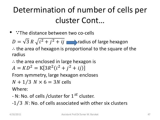 Determination of number of cells percluster Cont…• ∵The distance between two co-cells𝐷 = 3 𝑅 𝑖2 + 𝑗2 + 𝑖𝑗 radius of large ...