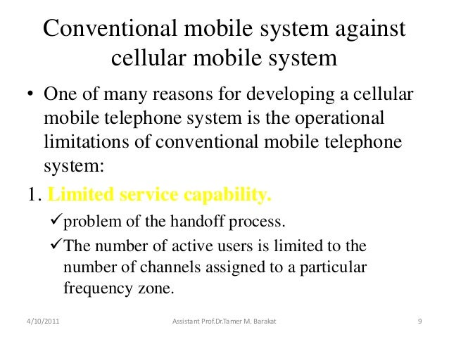 Conventional mobile system againstcellular mobile system• One of many reasons for developing a cellularmobile telephone sy...