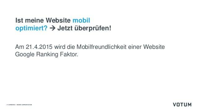 Am 21.4.2015 wird die Mobilfreundlichkeit einer Website Google Ranking Faktor. Ist meine Website mobil optimiert?  Jetzt ...