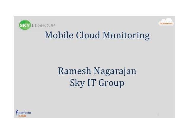 Mobile Cloud Monitoring  Ramesh Nagarajan Sky IT Group