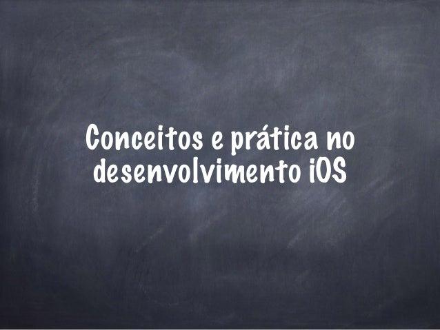 Conceitos e prática no desenvolvimento iOS