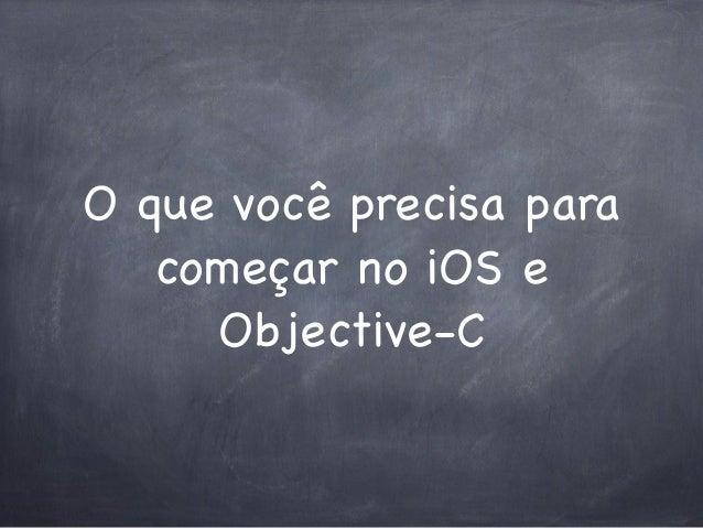 O que você precisa para começar no iOS e Objective-C
