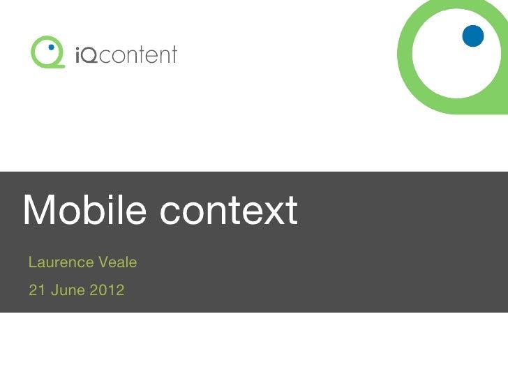 Mobile contextLaurence Veale21 June 2012