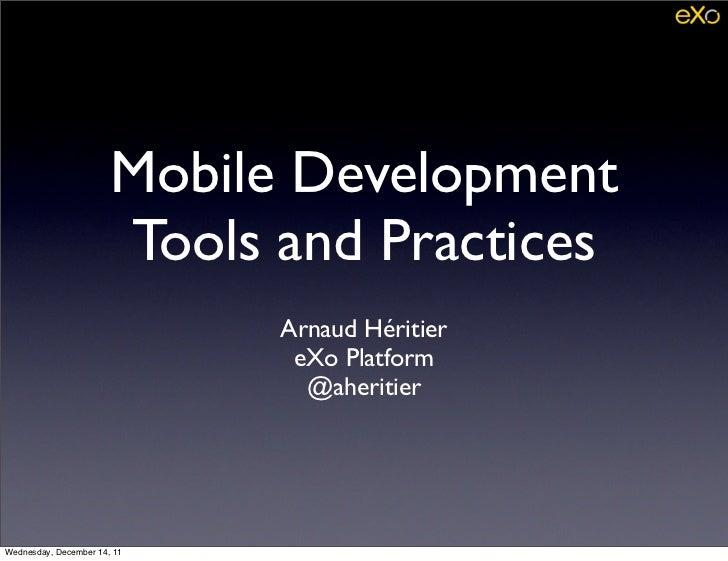 Mobile Development                       Tools and Practices                             Arnaud Héritier                  ...