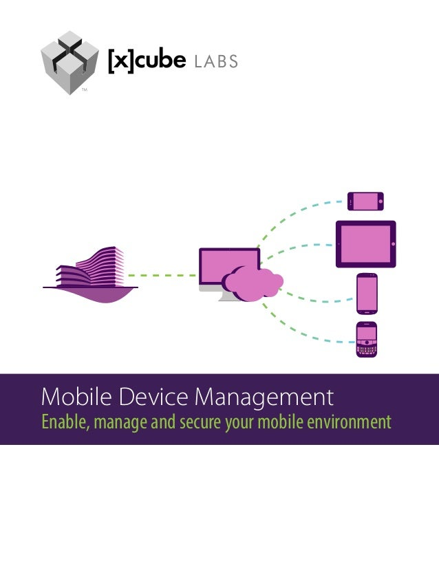 Mobile Device ManagementEnable, manage and secure your mobile environment