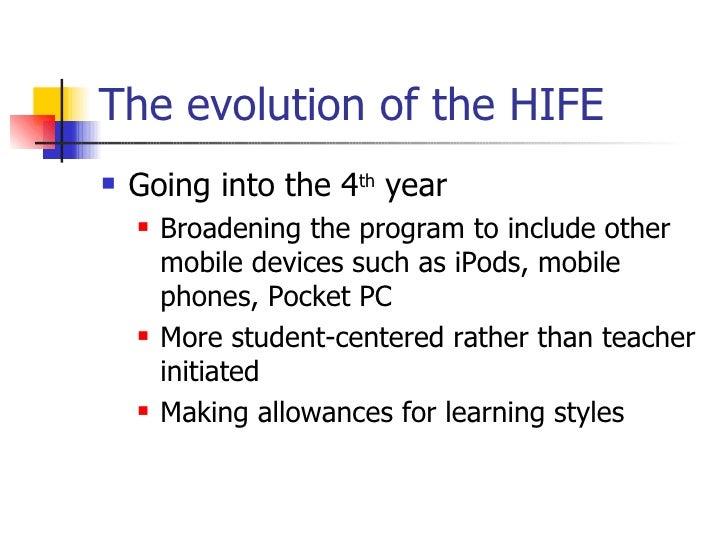 The evolution of the HIFE <ul><li>Going into the 4 th  year </li></ul><ul><ul><li>Broadening the program to include other ...