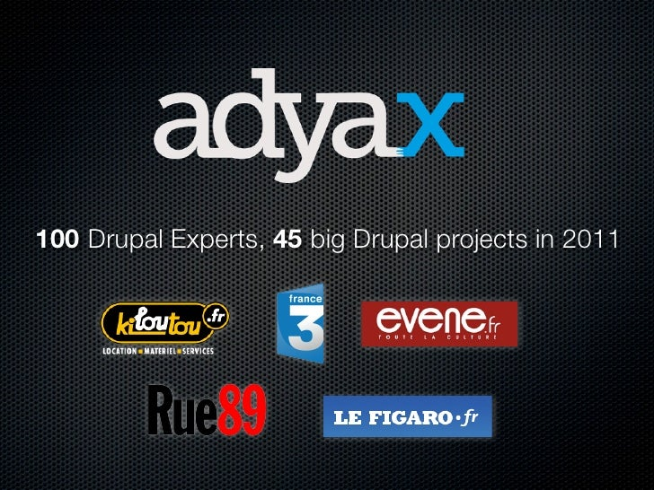 100 Drupal Experts, 45 big Drupal projects in 2011