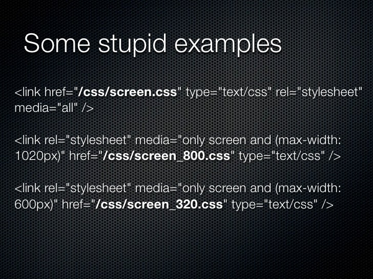 """Some stupid examples<link href=""""/css/screen.css"""" type=""""text/css"""" rel=""""stylesheet""""media=""""all"""" /><link rel=""""stylesheet"""" medi..."""