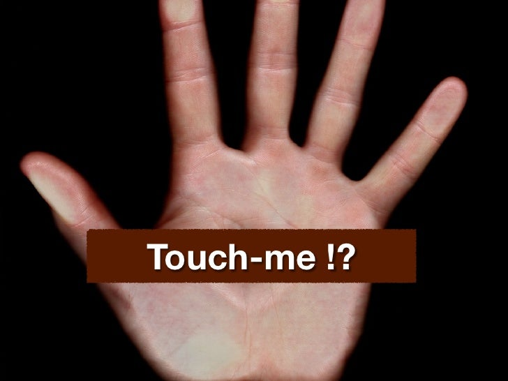 Touch-me !?