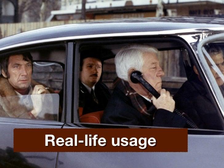Real-life usage