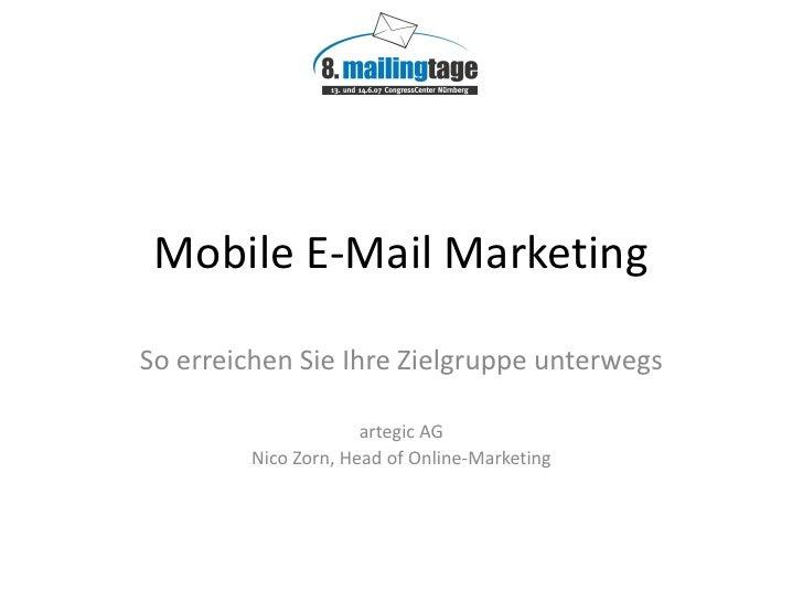 Mobile E-Mail Marketing  So erreichen Sie Ihre Zielgruppe unterwegs                       artegic AG         Nico Zorn, He...