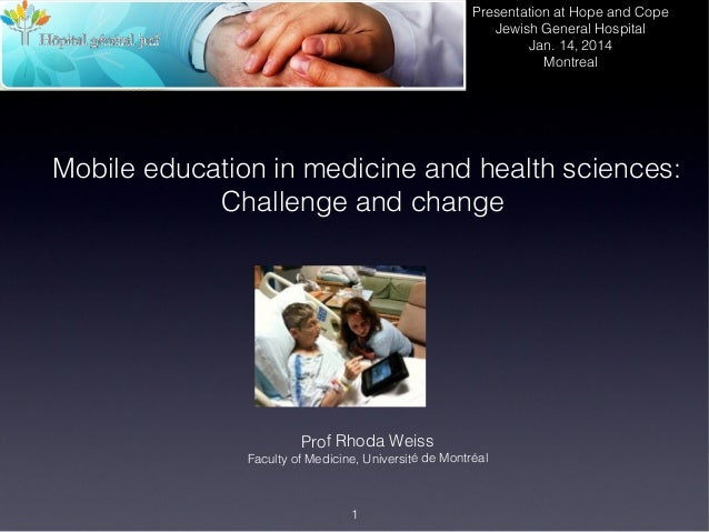 Presentation at Hope and Cope Jewish General Hospital Jan. 14, 2014 Montreal  Mobile education in medicine and health scie...