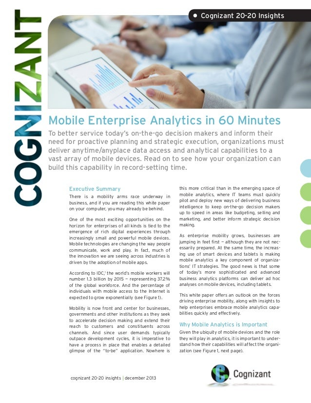 • Cognizant 20-20 Insights  Mobile Enterprise Analytics in 60 Minutes To better service today's on-the-go decision makers ...