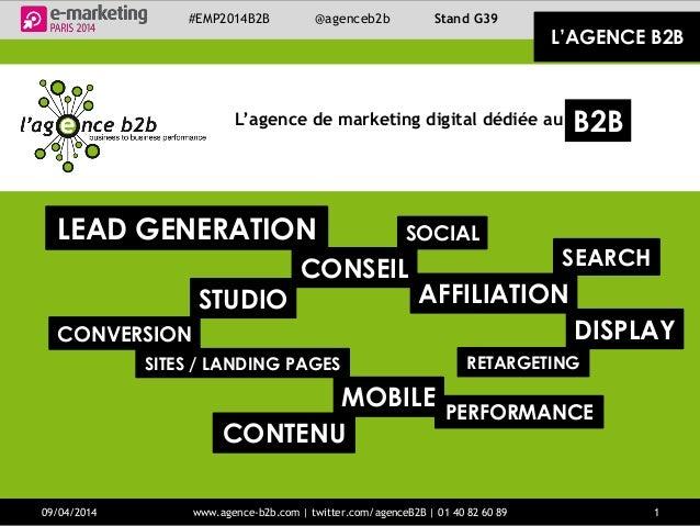#EMP2014B2B Stand G39@agenceb2b L'AGENCE B2B CONSEIL SEARCH RETARGETING AFFILIATION MOBILE SOCIAL L'agence de marketing di...