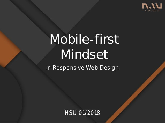 Mobile-first Mindset in Responsive Web Design HSU 01/2018