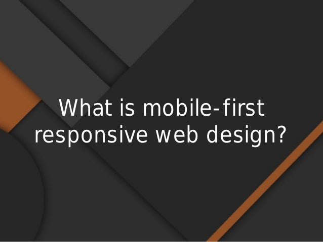Mobile First Design Mindset Slide 3