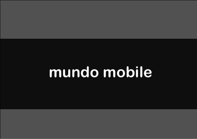 Mobile first - W3C WEB.BR 2012 Slide 2