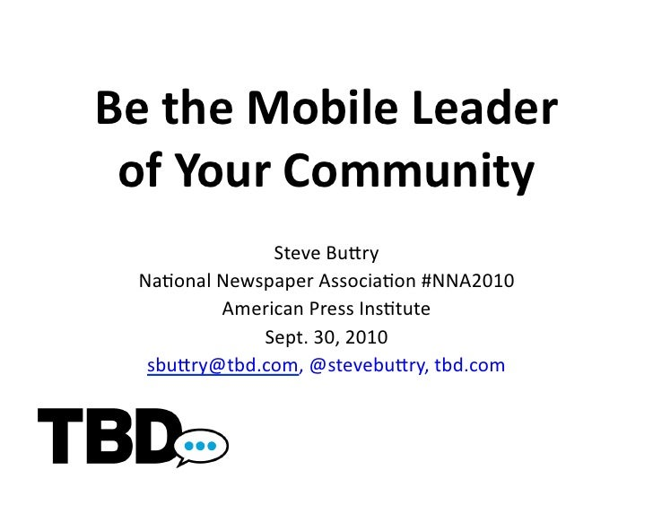 Be	   the	   Mobile	   Leader	     of	   Your	   Community	                       Steve	   Bu(ry	       Na-onal	   Newspap...