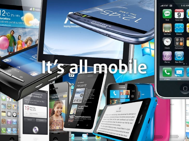 It's all mobile