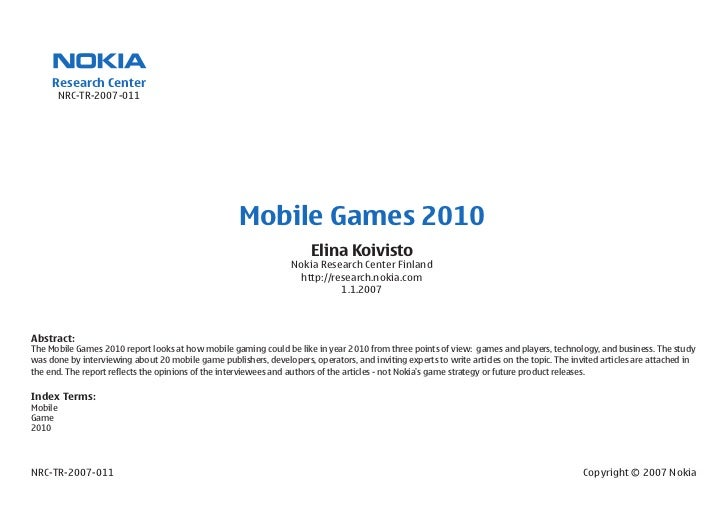 Research Center          NRC-TR-2007-011                                                          Mobile Games 2010       ...