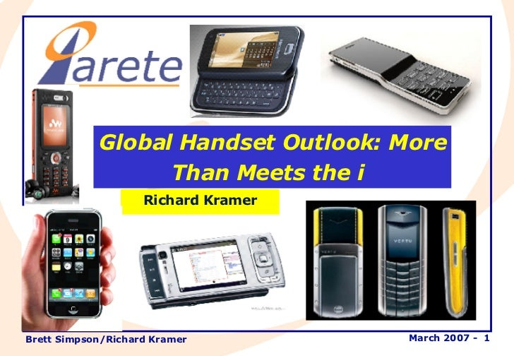 Global Handset Outlook: More Than Meets the i   Richard Kramer