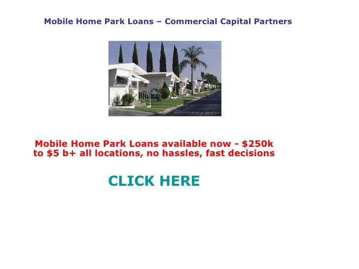 Mobile Home Park Loans – Commercial Capital Partners Mobile Home Park Loans available now - $250k to $5 b+ all locations, ...