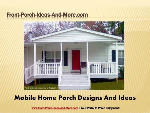 Front Porch Ideas And More.com Mobile Home Porch Designs And ...