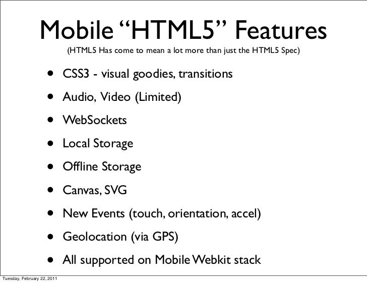 """Mobile """"HTML5"""" Features                             (HTML5 Has come to mean a lot more than just the HTML5 Spec)          ..."""