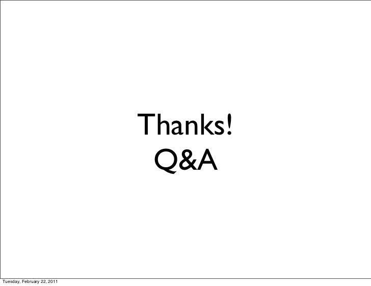 Thanks!                              Q&ATuesday, February 22, 2011