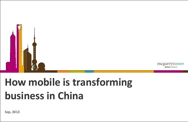How  mobile  is  transforming business  in  China Sep,  2013