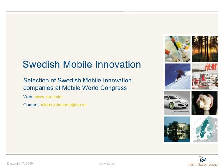 Swedish Mobile Innovation June 7, 2009 www.isa.se Selection of Swedish Mobile Innovation companies at Mobile World Congres...