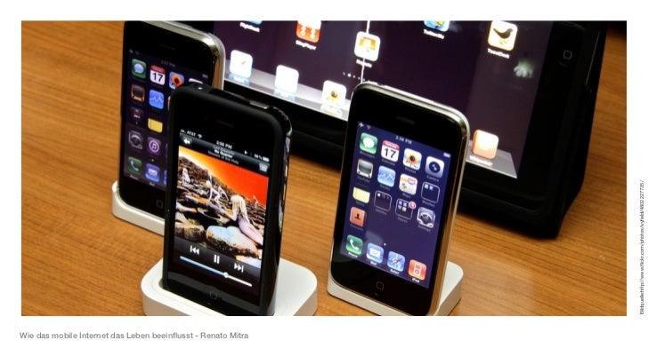 Bildquelle:http://www.flickr.com/photos/ivyfield/4802227735/Wie das mobile Internet das Leben beeinflusst - Renato Mitra