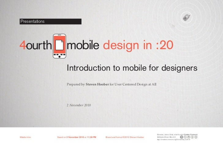 Presentations                        mobile design in :20                         Introduction to mobile for designers    ...