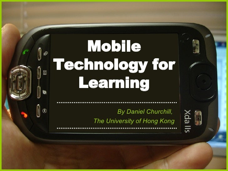 Mobile Technology for Learning By Daniel Churchill,  The University of Hong Kong