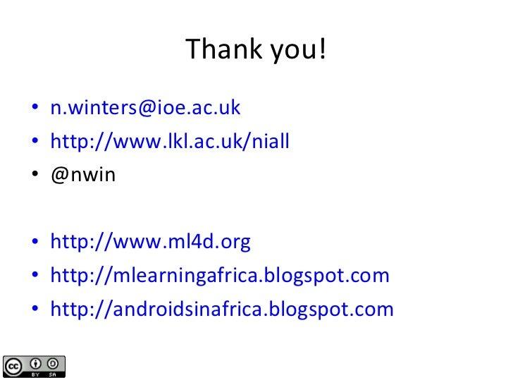 Thank you! <ul><li>[email_address] </li></ul><ul><li>http://www.lkl.ac.uk/niall   </li></ul><ul><li>@nwin </li></ul><ul><l...