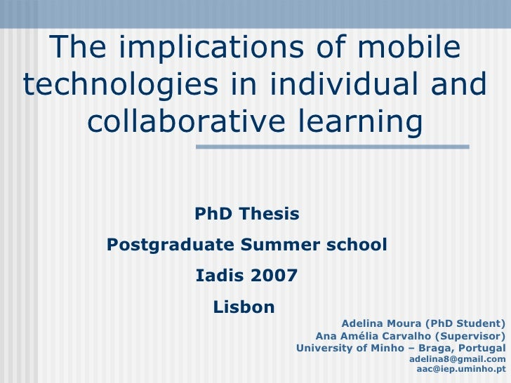 The implications of mobile technologies in individual and collaborative learning Adelina Moura (PhD Student) Ana Amélia Ca...