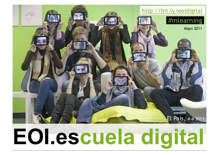 http://bit.ly/eoidigital                      #mlearning                            Mayo 2011                     El País,...