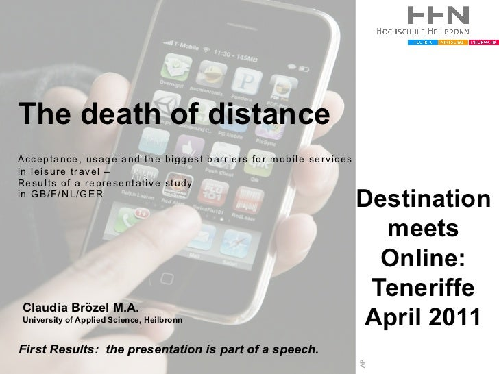 The death of distanceAcceptance, usage and the biggest barriers for mobile servicesin leisure travel –Results of a represe...