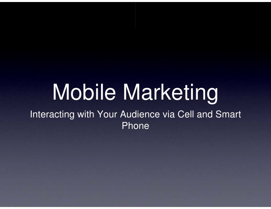 Mobile M             Marketing Interacting with Your Aud                         dience via Cell and Smart                ...