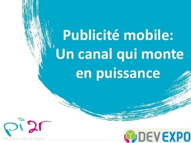 Publicité mobile: Un canal qui monte en puissance