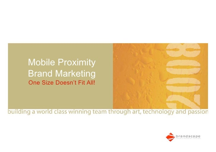 Mobile Proximity Brand Marketing One Size Doesn't Fit All!