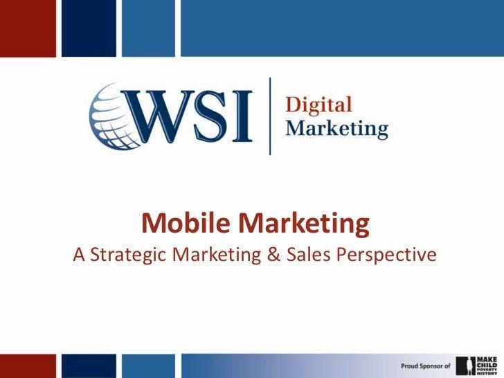 Mobile MarketingA Strategic Marketing & Sales Perspective
