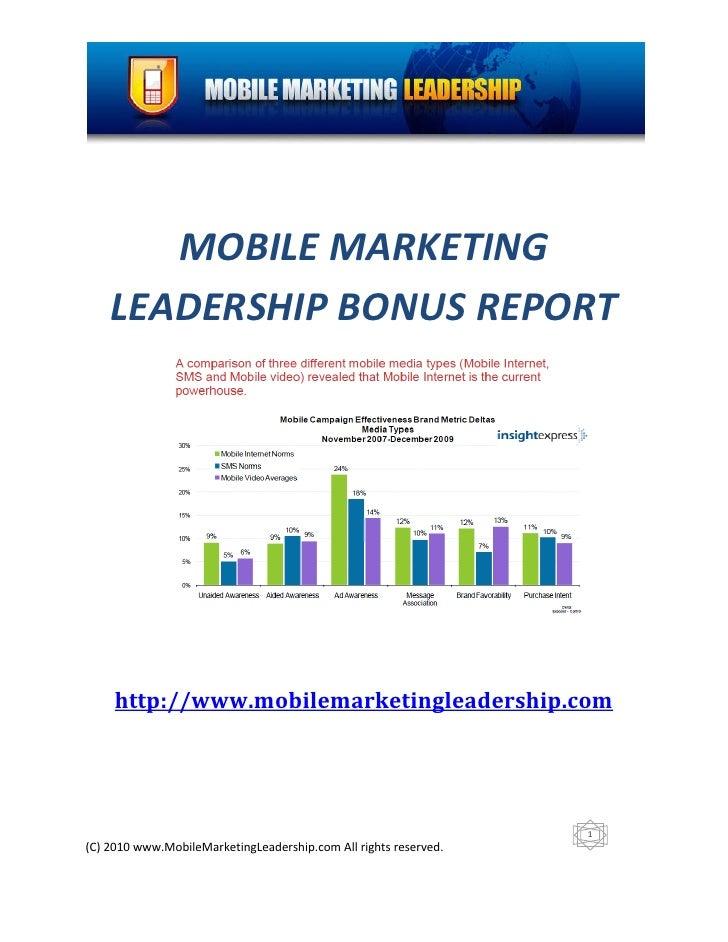 MOBILE MARKETING     LEADERSHIP BONUS REPORT          http://www.mobilemarketingleadership.com                            ...