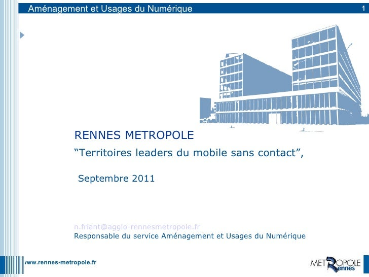 """ Territoires leaders du mobile sans contact"",  Septembre 2011 RENNES METROPOLE [email_address] Responsable du service Amé..."