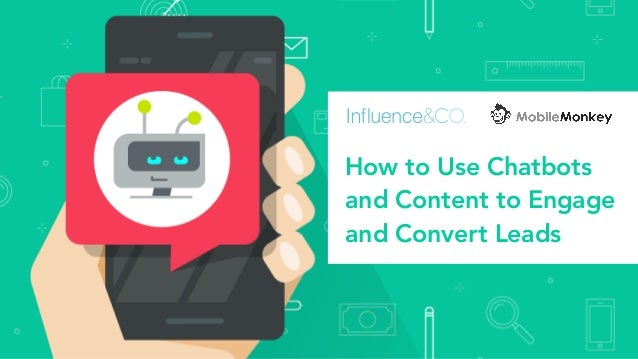 How to Use Chatbots and Content to Engage and Convert Leads