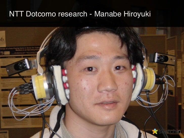 NTT Dotcomo research - Manabe Hiroyuki